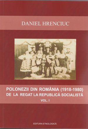 """""""Polonezii din România (1918-1980) De la Regat la Republică Socialistă"""""""